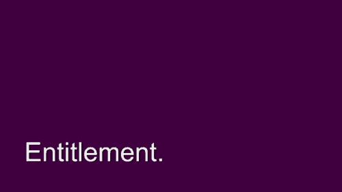 Relish. Entitlement