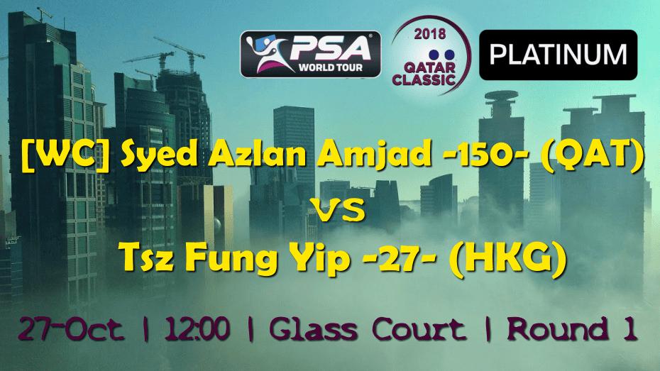 Andy Taylor Sports Narrator. 2018 Qatar Classic. Round 1. Syed Azlan Amjad vs Tsz Fung Yip