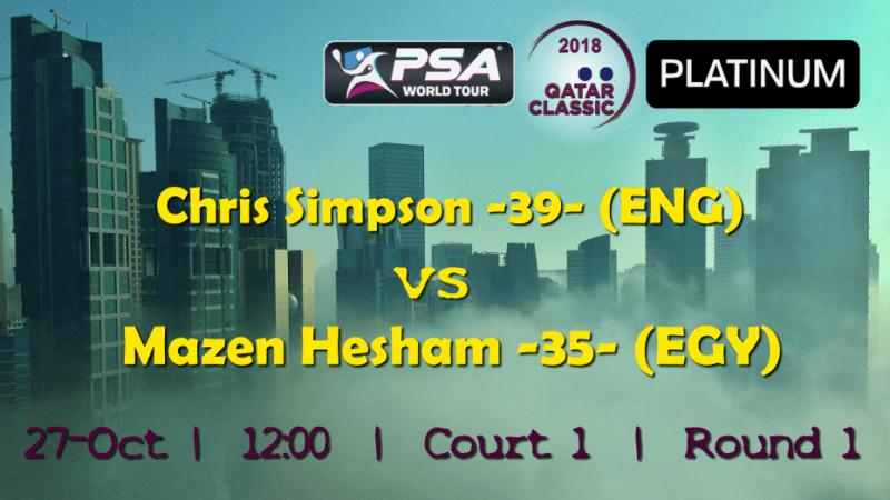 Andy Taylor Announcer. 2018 Qatar Classic. Round 1. Chris Simpson vs Mazen Hesham