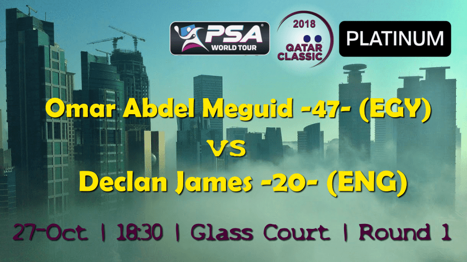 Andy Taylor Sports Host. 2018 Qatar Classic. Round 1. Omar Abdel Meguid vs Declan James